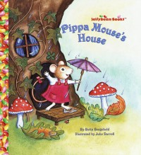 Pippa Mouse's House - Betty D. Boegehold, Betty Boeghold