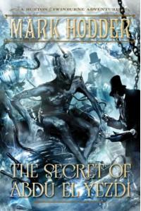 The Secret of Abdu El-Yezdi  - Mark Hodder