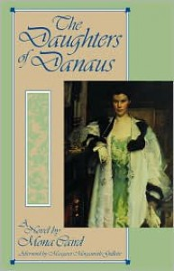 The Daughters of Danaus - Mona Caird, Margaret Morganroth Gullette