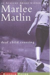 Deaf Child Crossing - Marlee Matlin