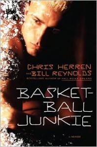 Basketball Junkie: A Memoir - Chris Herren, Bill Reynolds