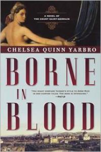 Borne in Blood (Saint-Germain series #20) - Chelsea Quinn Yarbro