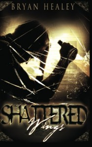 Shattered Wings - Bryan Healey