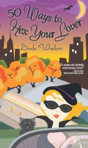 50 Ways to Hex Your Lover - Linda Wisdom
