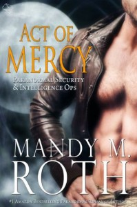 Act of Mercy (PSI-Ops / Immortal Ops) - Mandy M. Roth