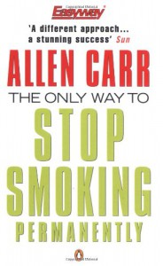 Only Way to Stop Smoking Permanently (Penguin Health Care & Fitness) - Allen Carr