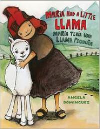 Maria Had a Little Llama / María Tenía Una Llamita - Angela  Dominguez
