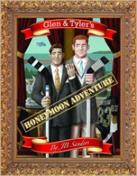 Glen & Tyler's Honeymoon Adventure - J.B. Sanders
