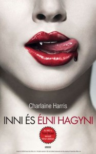 Inni és élni hagyni (True Blood, #1) - Charlaine Harris