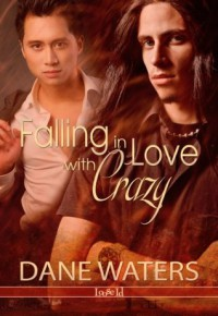 Falling in Love with Crazy - Dane Waters