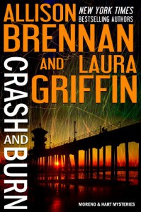 Crash and Burn - Allison Brennan, Laura Griffin