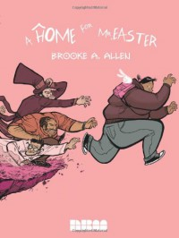 A Home for Mr. Easter - Brooke A. Allen