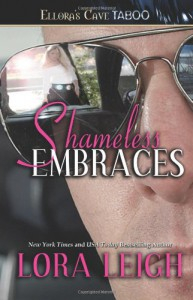 Shameless Embraces - Lora Leigh