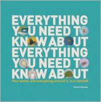 Everything You Need to Know About Everything: Your world, and everything around it, in a nutshell - Daniel Tatarsky