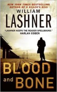 Blood And Bone - William Lashner