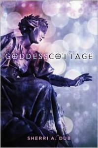 GODDESS COTTAGE - Sherri A. Dub