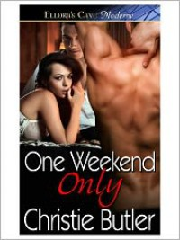 One Weekend Only - Christie Butler