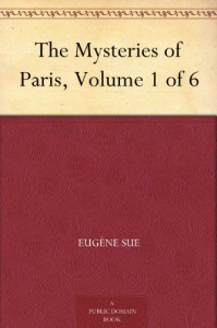The Mysteries of Paris, Volume 1 of 6 - Eugène Sue