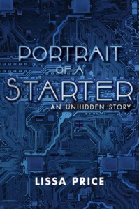 Portrait of a Starter: An Unhidden Story - Lissa Price