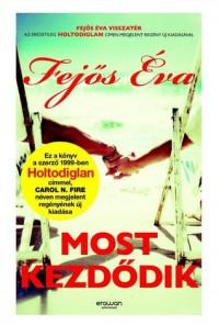 Most kezdődik - Eva Fejos