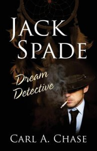 Jack Spade: Dream Detective - Carl a Chase