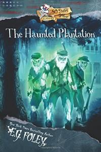 The Haunted Plantation (50 States of Fear: Alabama) - E.G. Foley