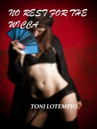 No Rest for the Wicca - Toni LoTempio