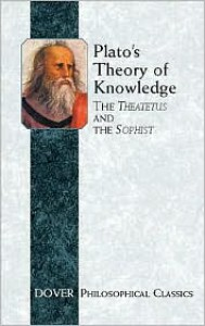 Plato's Theory of Knowledge: The Theatetus and the Sophist (Philosophical Classics) - Plato, Francis MacDonald Cornford
