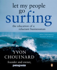 Let My People Go Surfing: The Education of a Reluctant Businessman - Yvon Chouinard