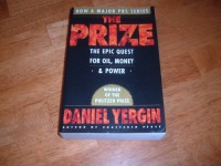 The Prize: The Epic Quest for Oil, Money, and Power - Daniel Yergin