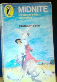 Midnite, the Story of a Wild Colonial Boy - Randolph Stow