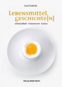 LebensmitteL Geschichte[n] - Josef Schöchl