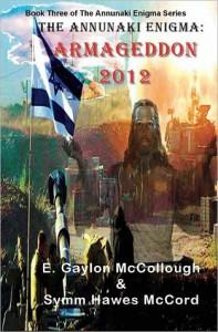 The Annunaki Enigma: Armageddon 2012 - E. Gaylon McCollough, Symm Haws McCord