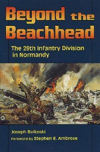 Beyond the Beachhead: The 29th Infantry Division in Normandy - Joseph Balkoski
