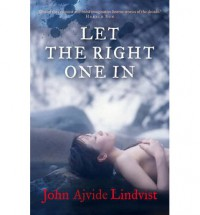 Let the Right One In - John Ajvide Lindqvist
