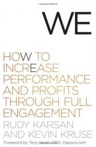 We: How to Increase Performance and Profits through Full Engagement - Rudy Karsan, Kevin E. Kruse