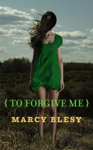 To Forgive Me (To Know Me Series, Book 3) - Marcy Blesy