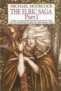 The Elric Saga Part I - Michael Moorcock, Robert Gould