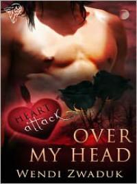 Over My Head - Wendi Zwaduk