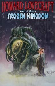 Howard Lovecraft & the Frozen Kingdom - Bruce Brown, Renzo Podestá