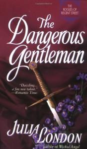 The Dangerous Gentleman (Rogues of Regent Street, Book 1) - Julia London
