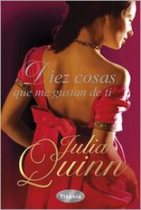 Diez cosas que me gustan de ti  - Julia Quinn