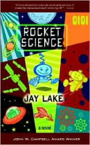 Rocket Science - Jay Lake