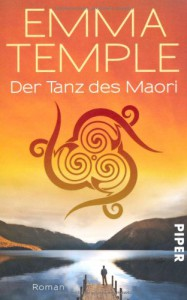 Der Tanz Des Maori Roman - Emma Temple