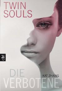 Die Verbotene (Twin Souls, #1) - Kat Zhang, Katrin Weingran