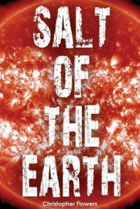 Salt of the Earth - Christopher Flowers