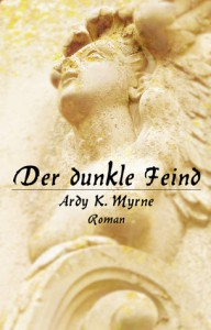 Der dunkle Feind - Ardy K. Myrne