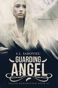 Guarding Angel (Fallen Redemption) (Volume 1) - S. L. Saboviec