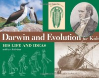 Darwin and Evolution for Kids: His Life and Ideas with 21 Activities (For Kids series) - Kristan Lawson