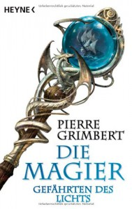 Gefährten des Lichts (Die Magier, #1) - Pierre Grimbert, Sonja Finck